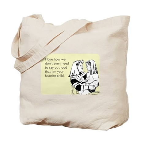 I'm Your Favorite Child Tote Bag