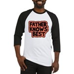 Father Knows Best Baseball Jersey