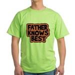 Father Knows Best Green T-Shirt
