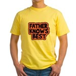 Father Knows Best Yellow T-Shirt