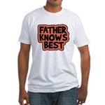 Father Knows Best Fitted T-Shirt