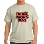 Father Knows Best Light T-Shirt