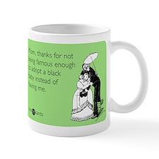 Not Famous Enough Mug