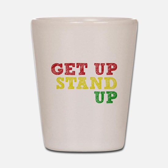 Get Up Stand Up Shot Glass