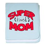 Super Tired Mom baby blanket
