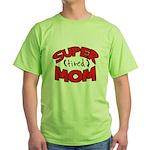 Super Tired Mom Green T-Shirt