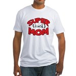 Super Tired Mom Fitted T-Shirt