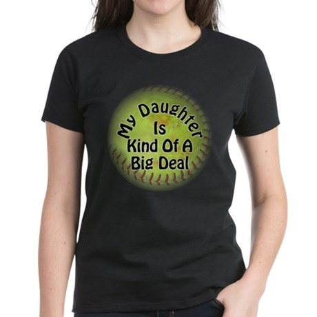 My Daughter Is Kind Of A Big Deal Women's Dark T-S