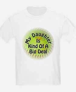 My Daughter Is Kind Of A Big Deal T-Shirt