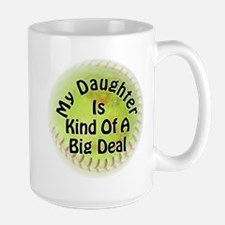 My Daughter Is Kind Of A Big Deal Large Mug