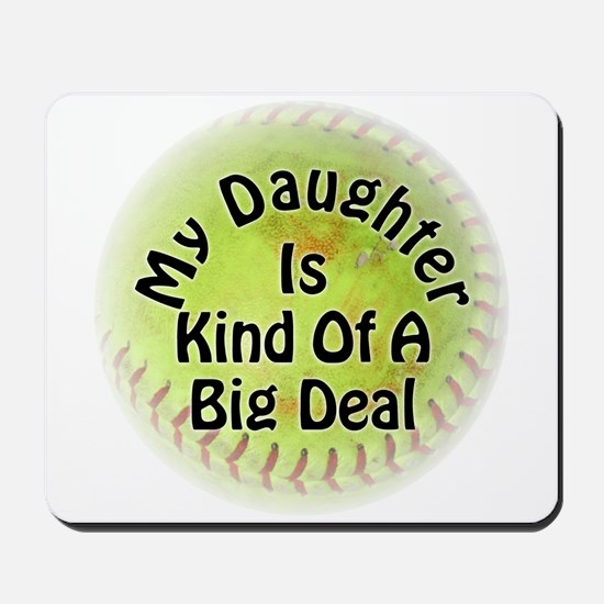 My Daughter Is Kind Of A Big Deal Mousepad