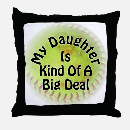 My Daughter Is Kind Of A Big Deal Throw Pillow