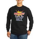 Mom Wow Clean Long Sleeve Dark T-Shirt