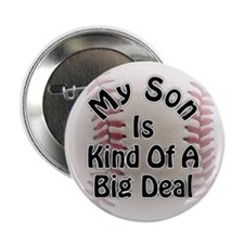 """My Son Is Kind Of A Big Deal Baseball 2.25"""" Button"""