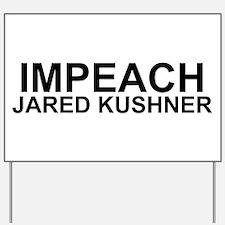 Impeach Jared Kushner Yard Sign