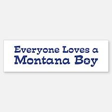 Everyone Loves a Montana Boy Bumper Bumper Bumper Sticker