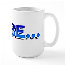 Coffee Mug(Maybe)