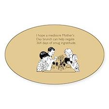 Smug Ingratitude Sticker (Oval)