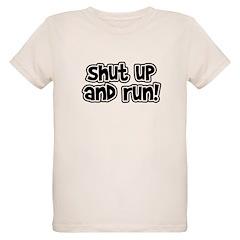 Shut Up and Run Organic Kids T-Shirt
