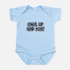 Shut Up and Run Infant Bodysuit