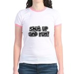 Shut Up and Run Jr. Ringer T-Shirt