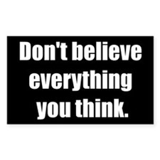 Don't believe everything you think (Rectangle)
