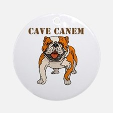 Cave Canem (Bulldog) Ornament (Round)