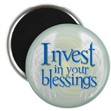 Invest in your blessings Magnet