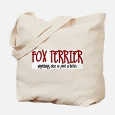 Fox Terrier JUST A DOG Tote Bag