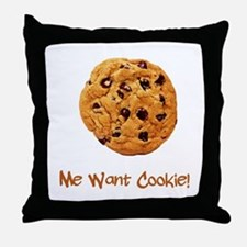 Me Want Cookie Throw Pillow
