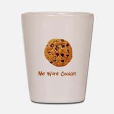 Me Want Cookie Shot Glass