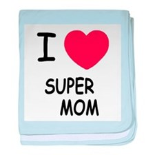 I heart super mom baby blanket
