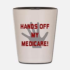 Hands off my Medicare Shot Glass
