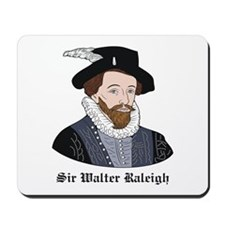 Sir Walter Raleigh Mousepad