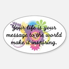 Your life is your message to Sticker (Oval)