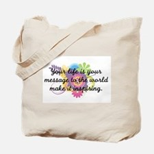 Your life is your message to Tote Bag