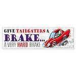 Give Tailgaters a Brake Bumper Sticker