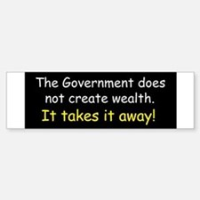 The Government does not creat Bumper Bumper Sticker