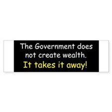 The Government does not creat Bumper Sticker