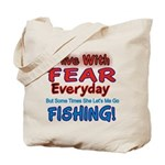 I LIVE WITH FEAR Tote Bag