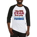 I LIVE WITH FEAR Baseball Jersey
