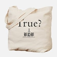 True? Tote Bag