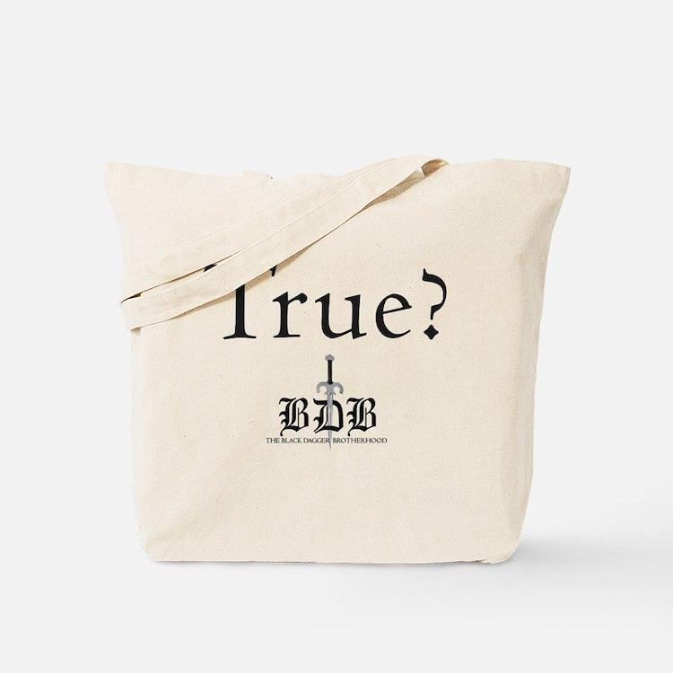 True? Tote Bag