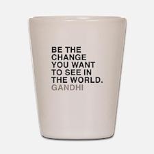 gandhi quotes Shot Glass