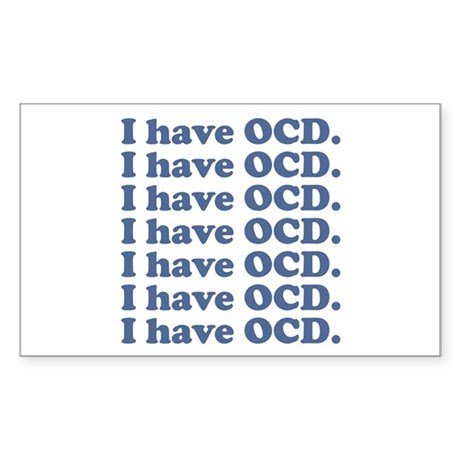 I Have OCD Sticker (Rectangle)