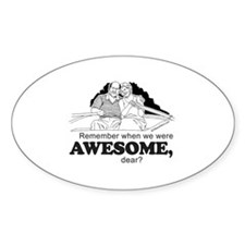 Remember when we were awesome? - Oval Decal