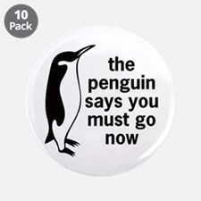 """The Penguin Says 3.5"""" Button (10 pack)"""