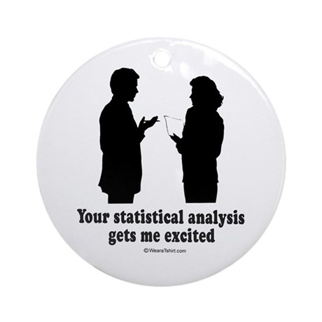 Your statistical analysis gets me excited - Orname