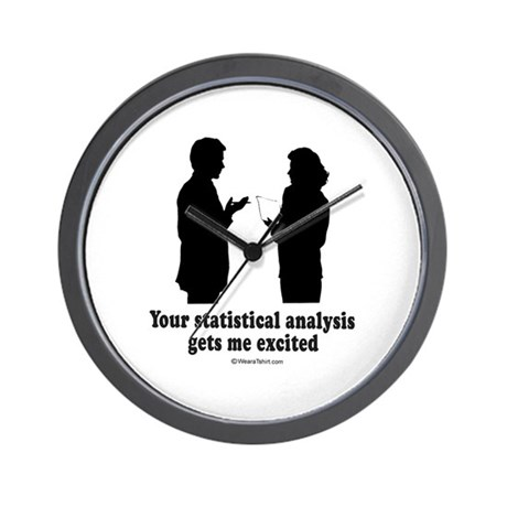 Your statistical analysis gets me excited - Wall C