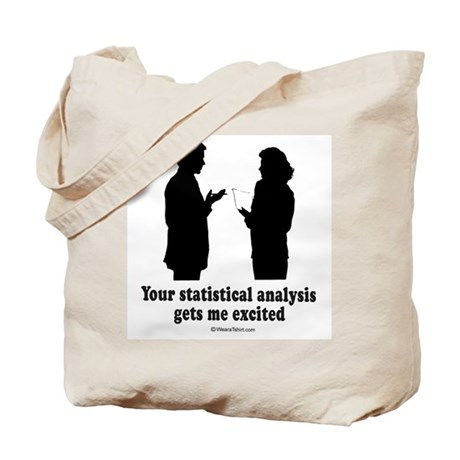Your statistical analysis gets me excited - Tote B